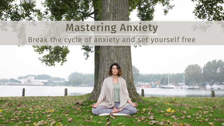 Mastering Anxiety practice